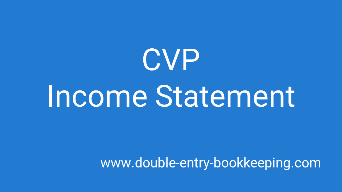 CVP income statement