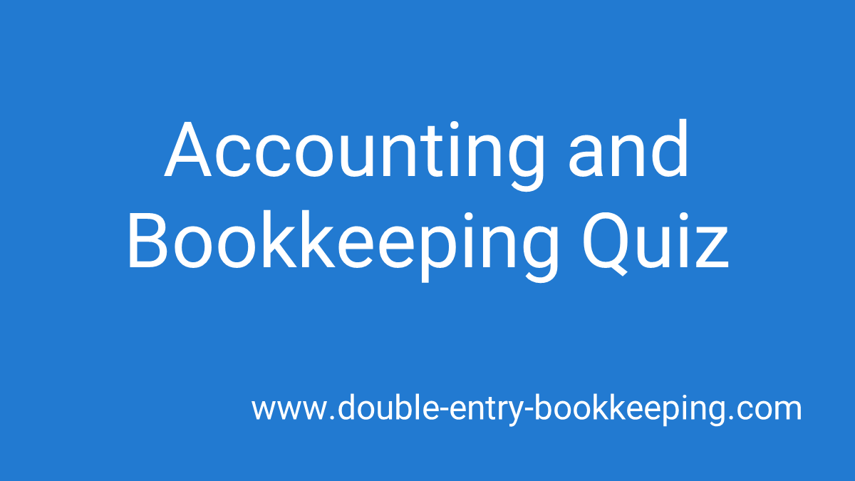 accounting and bookkeeping quiz