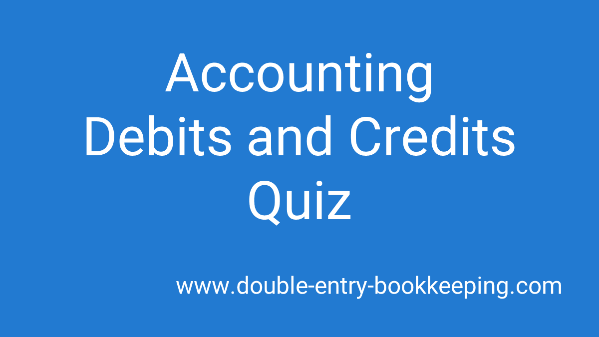 accounting debits and credits quiz
