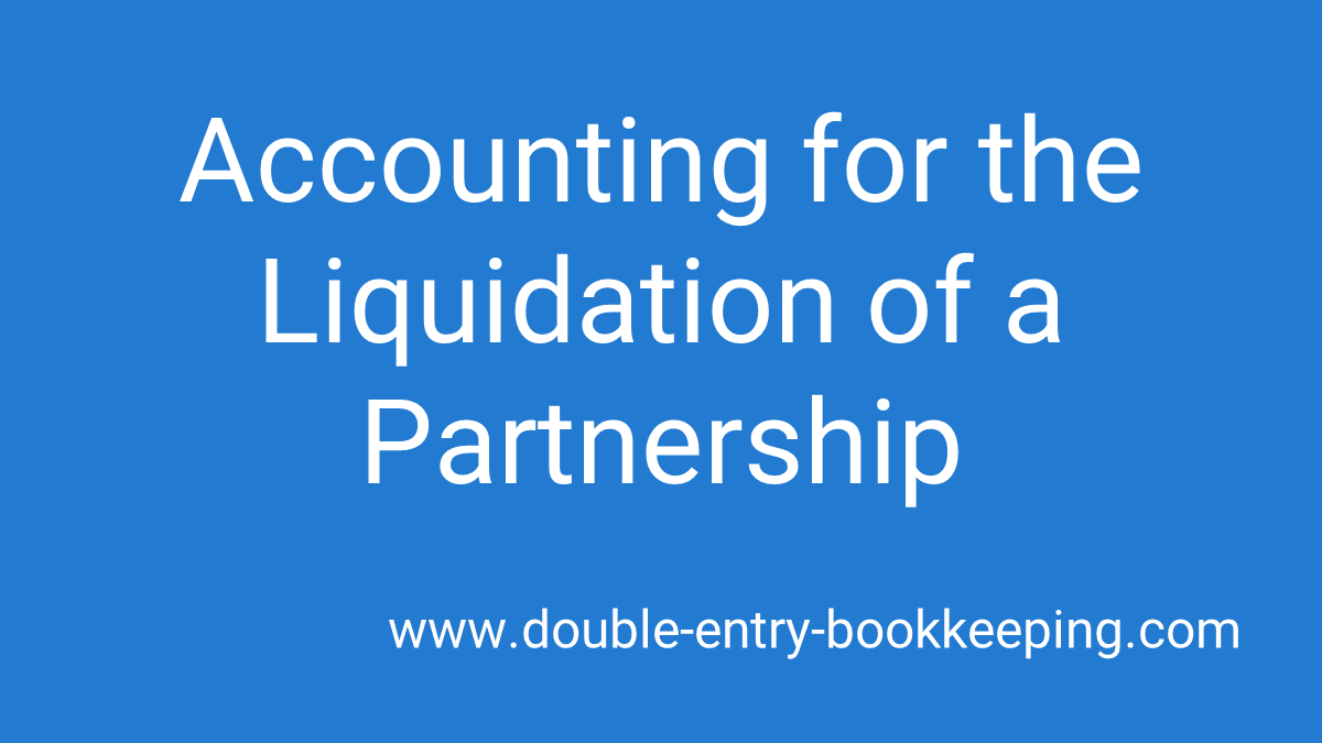 accounting for the liquidation of a partnership