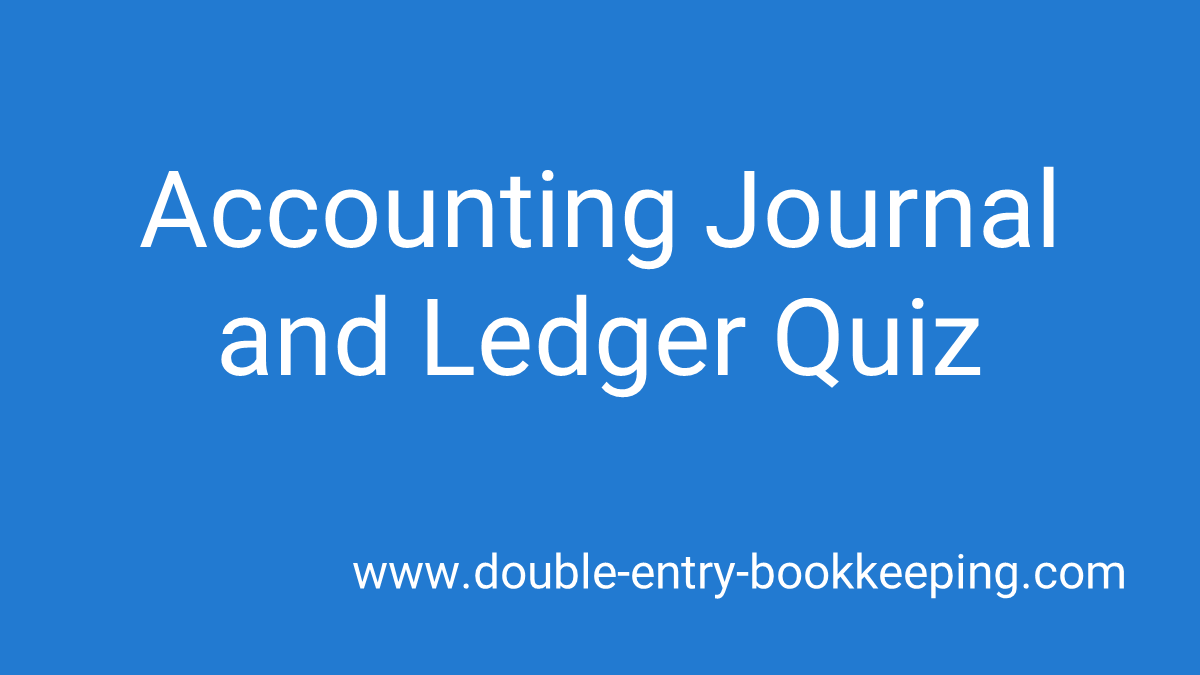 accounting journal and ledger quiz