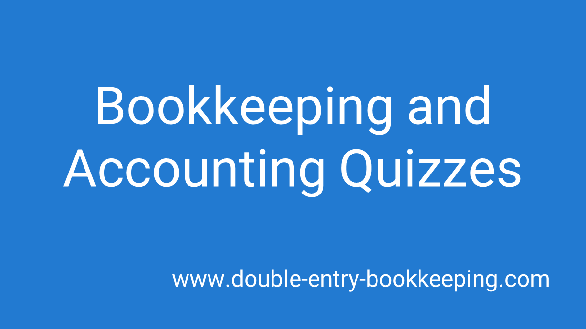 Accounting Quiz Guide | Double Entry Bookkeeping