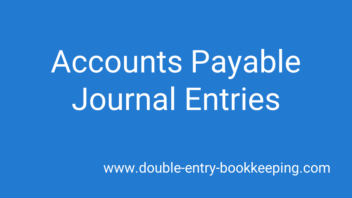 accounts payable journal entries