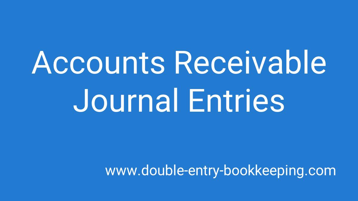 accounts receivable journal entries