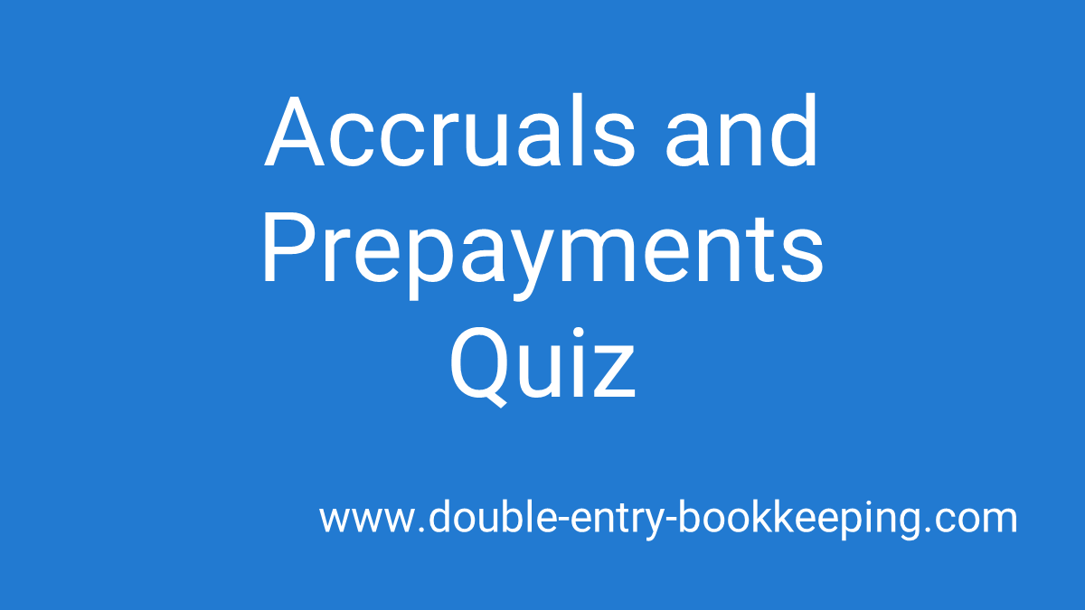 accruals and prepayments quiz