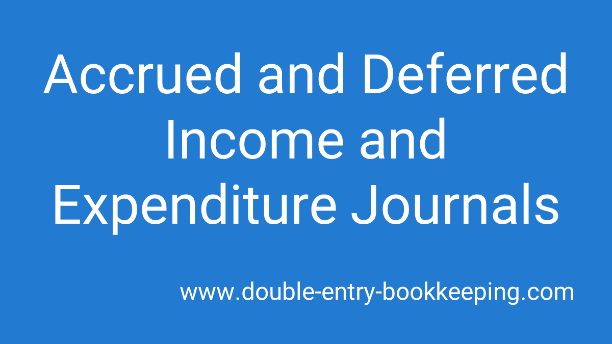 accrued and deferred income and expenditure journals