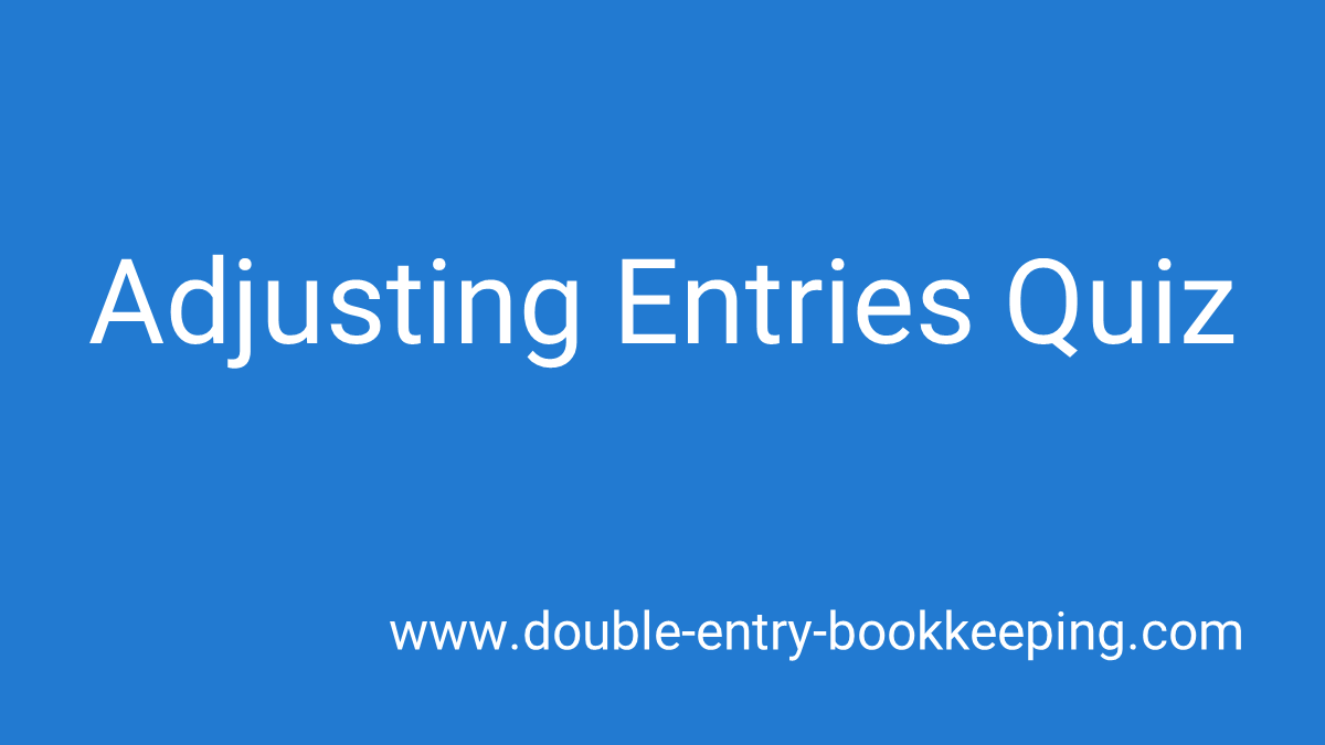 adjusting entries quiz
