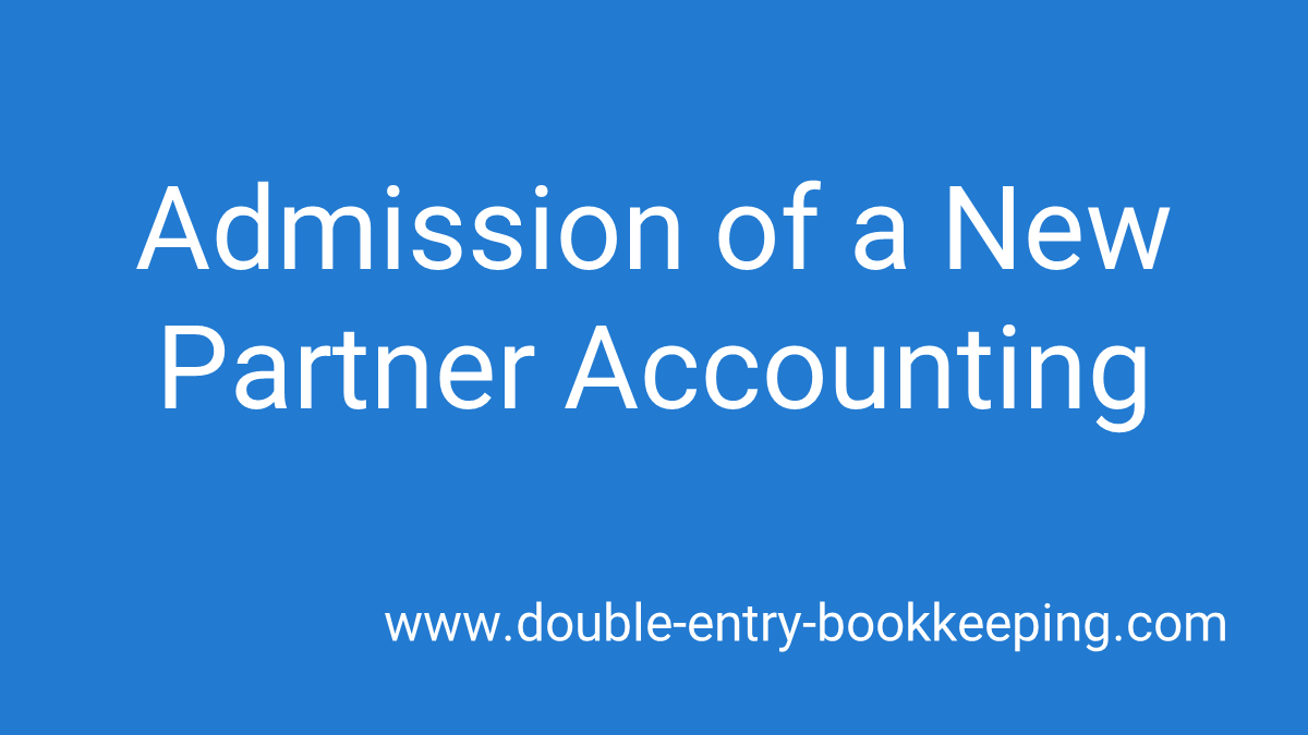 admission of a new partner accounting