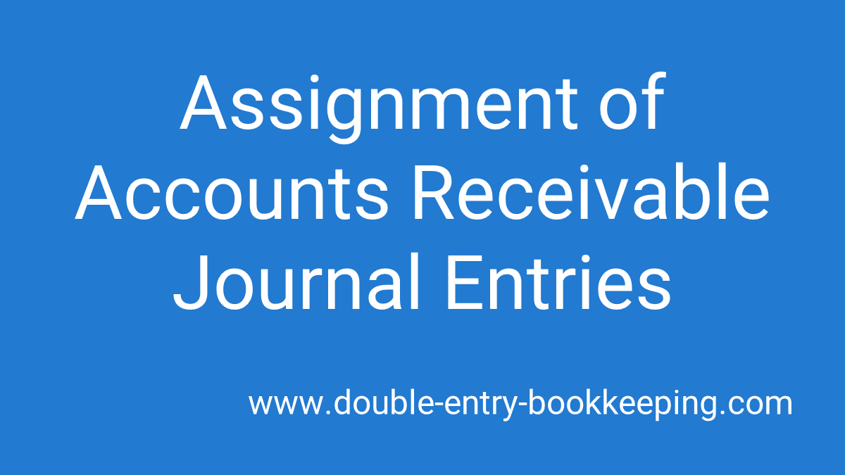 assignment of accounts receivable journal entries