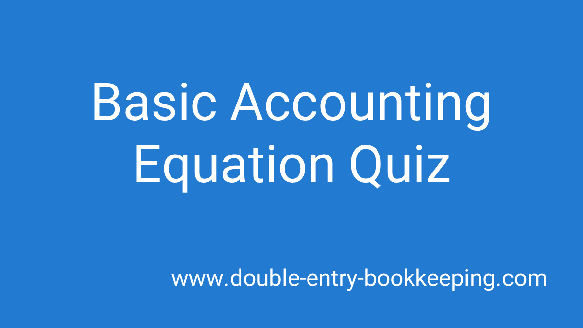 basic accounting equation quiz