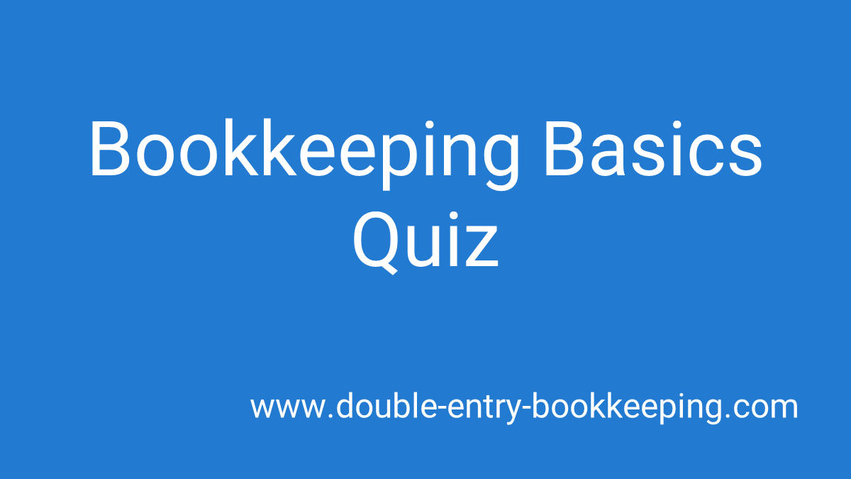 bookkeeping basics quiz