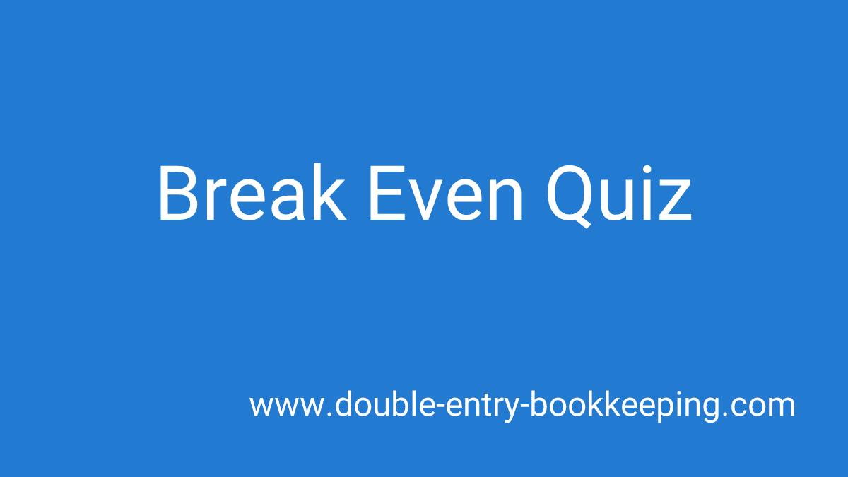 break even quiz