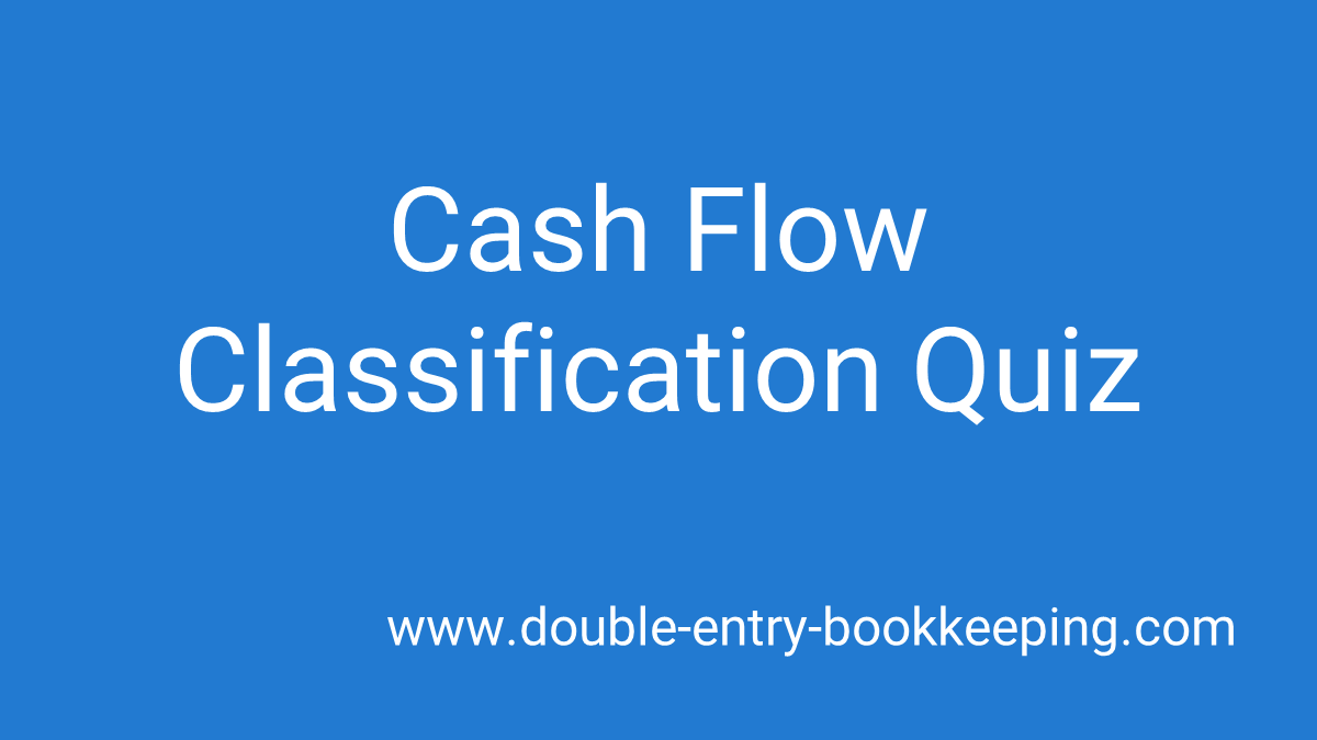 cash flow classification quiz