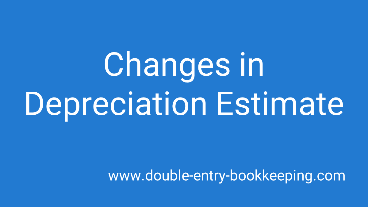 changes in depreciation estimate
