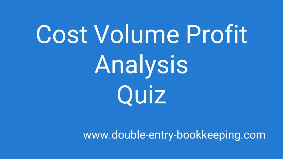 cost volume profit quiz