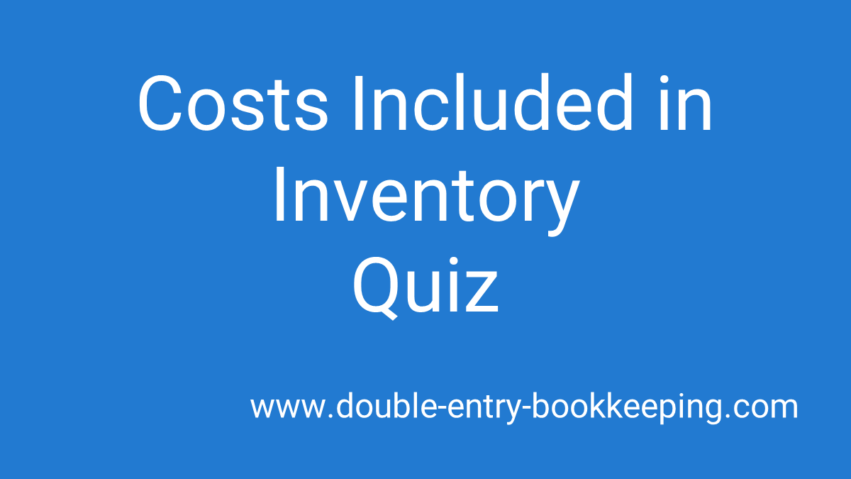 costs included in inventory quiz