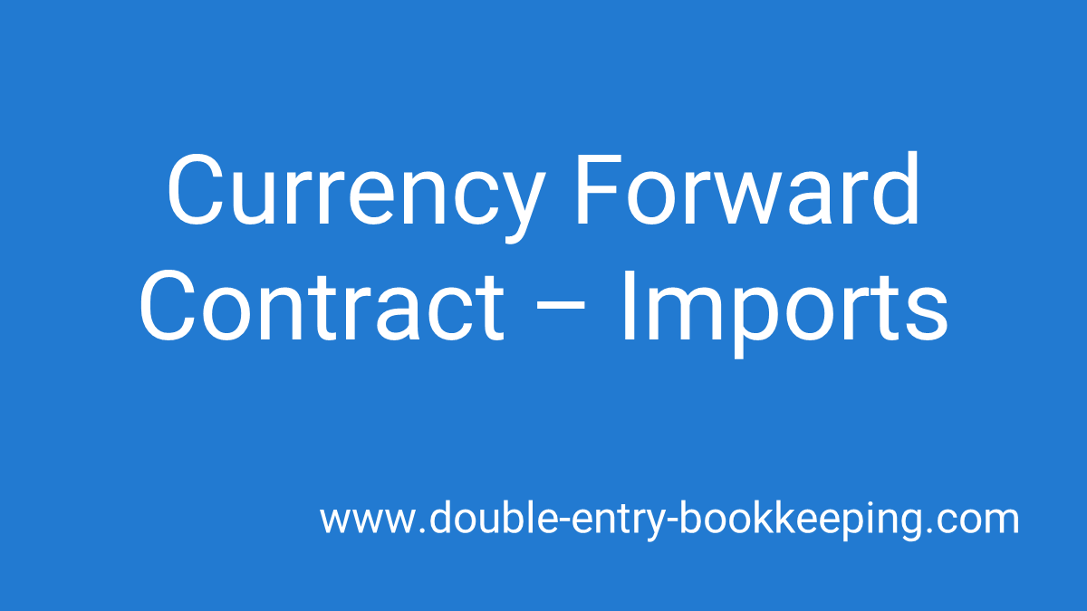 currency forward contract imports