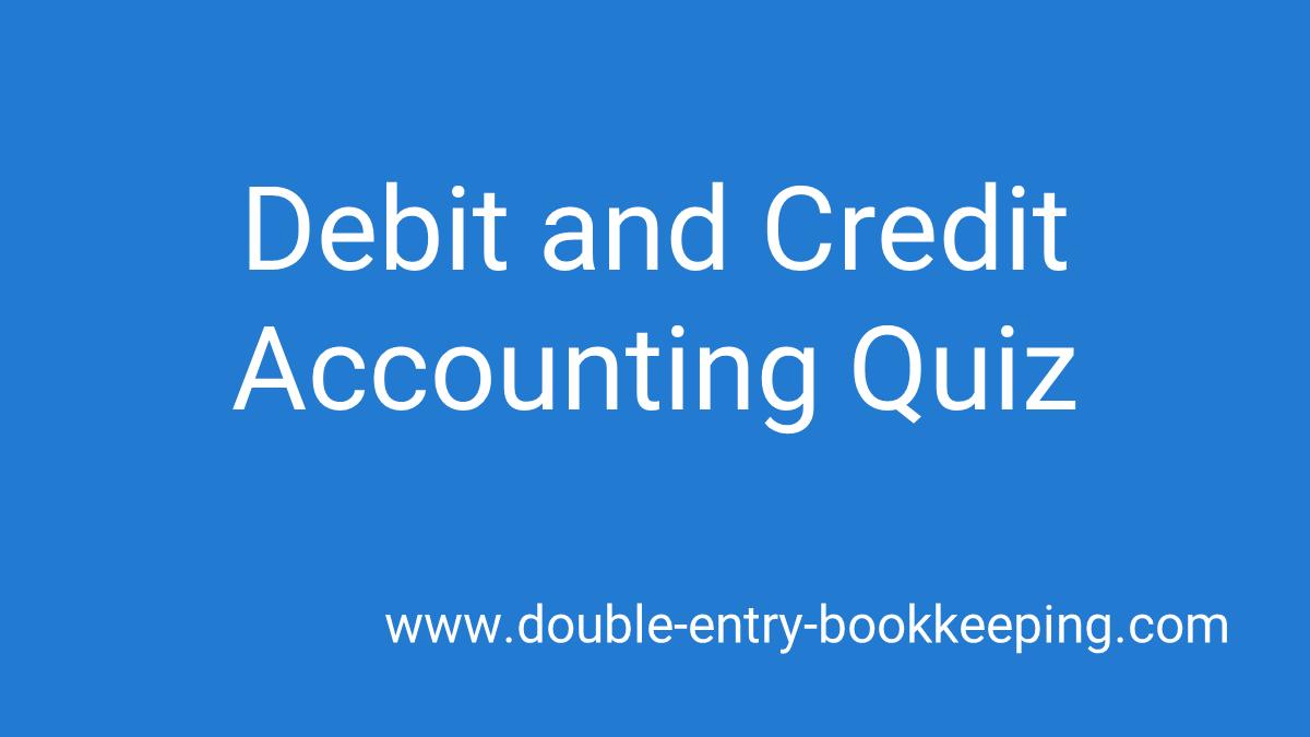 debit and credit accounting quiz