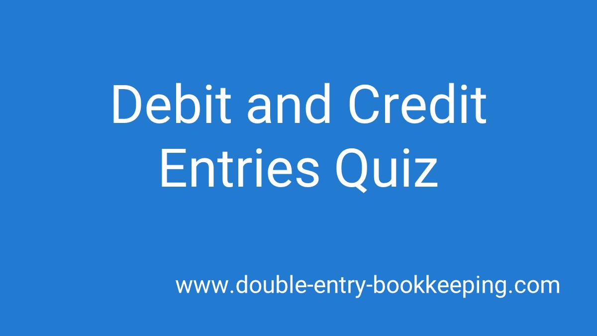 debit and credit entries quiz