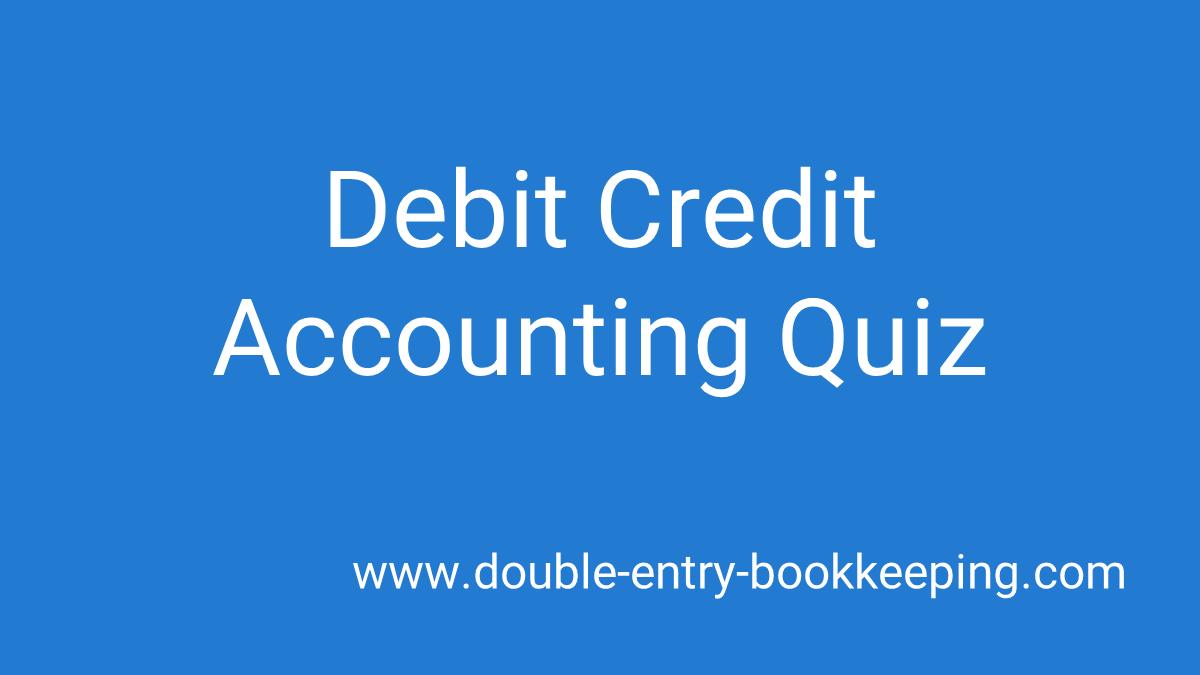 debit credit accounting quiz