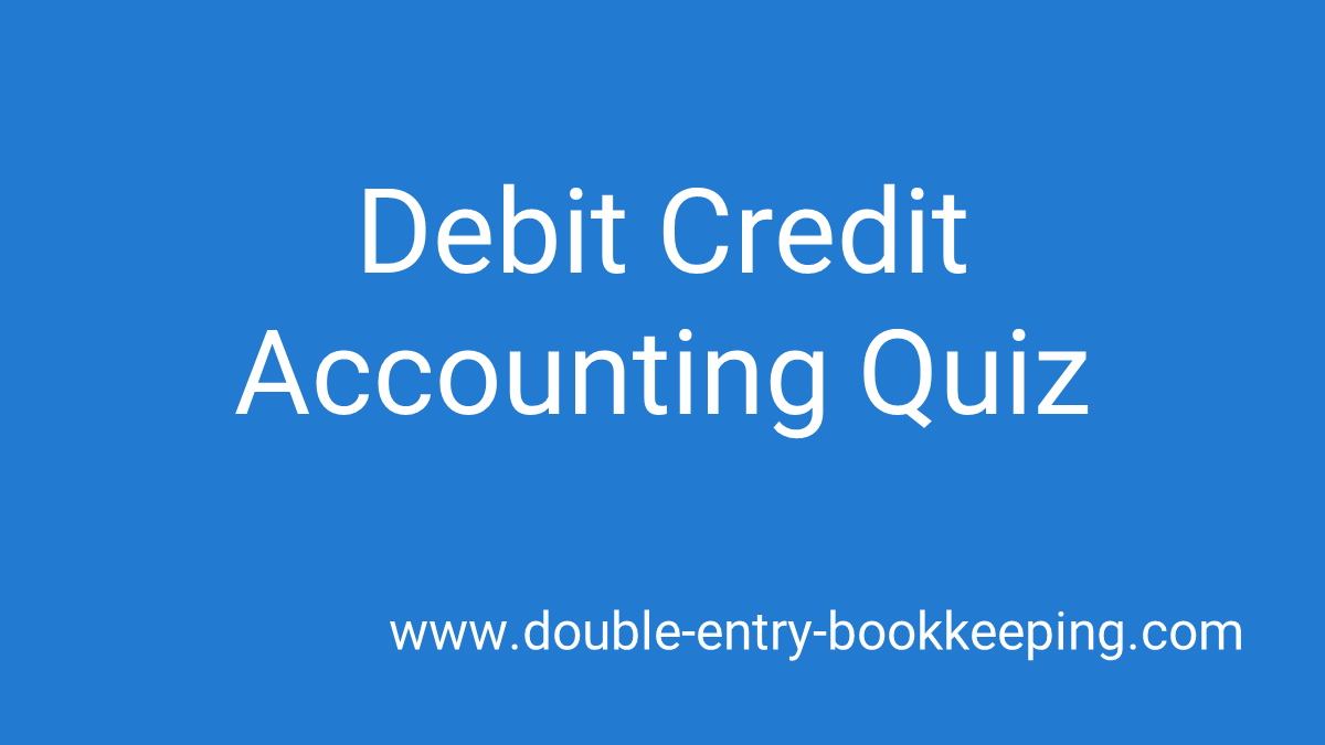 debit credit accounting quiz
