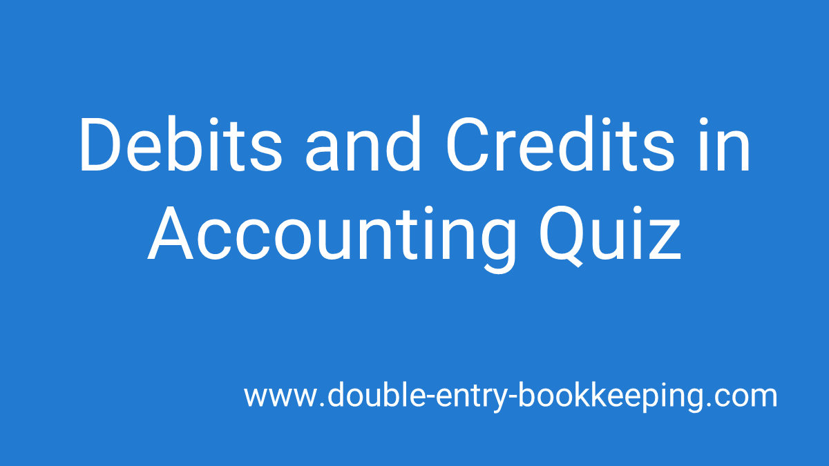debits and credits in accounting quiz