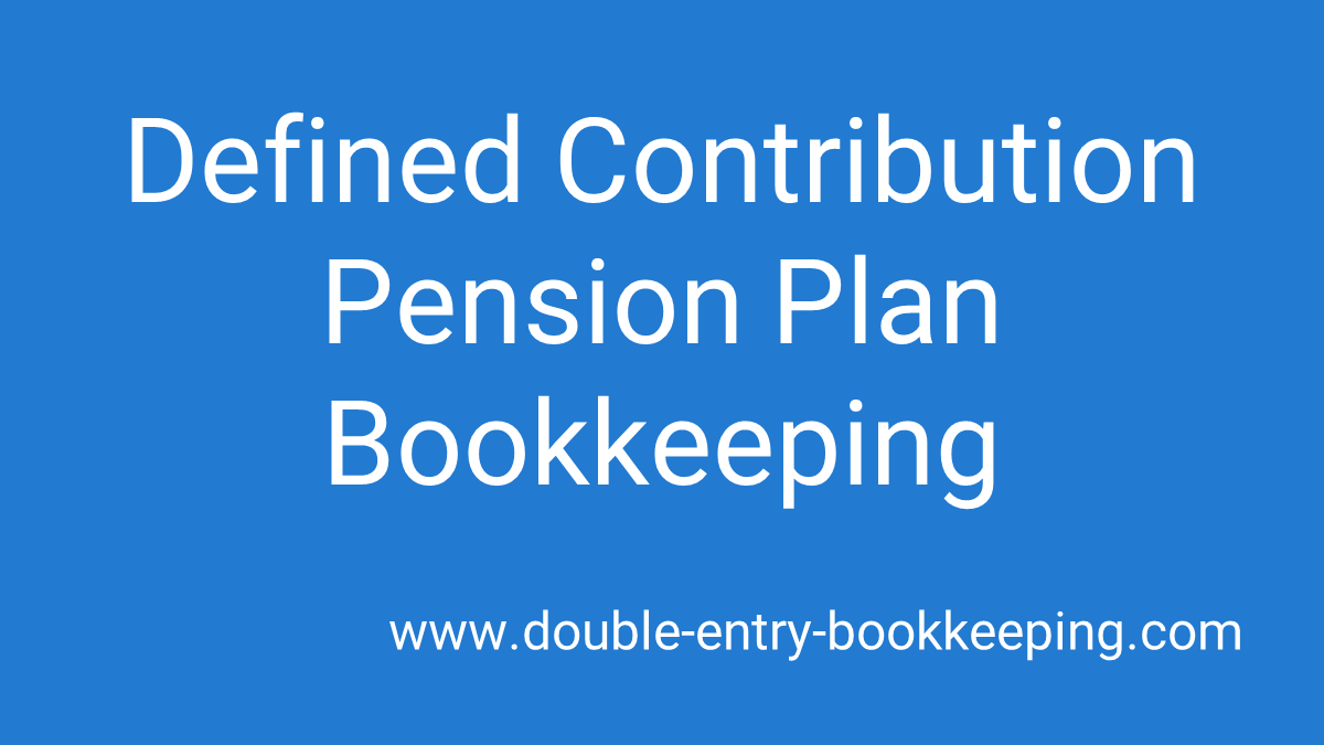 defined contribution pension plan bookkeeping