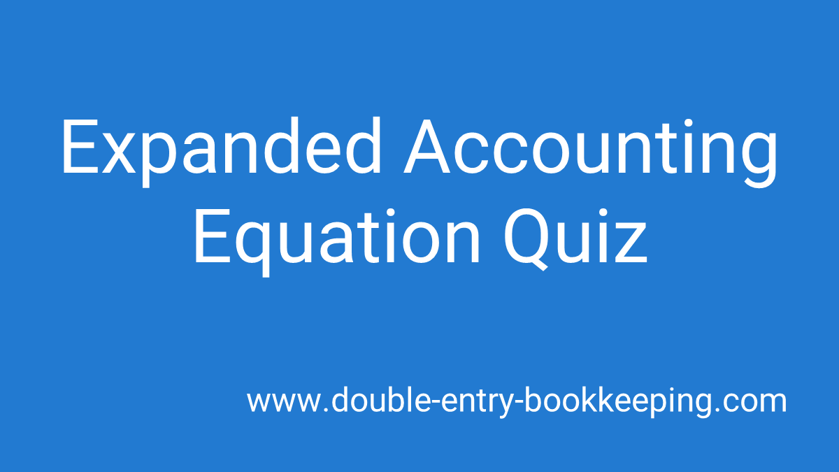 expanded accounting equation quiz