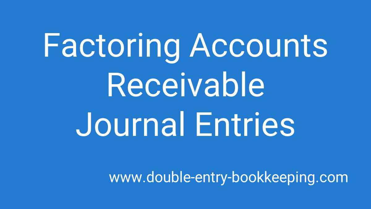 factoring accounts receivable journal entries