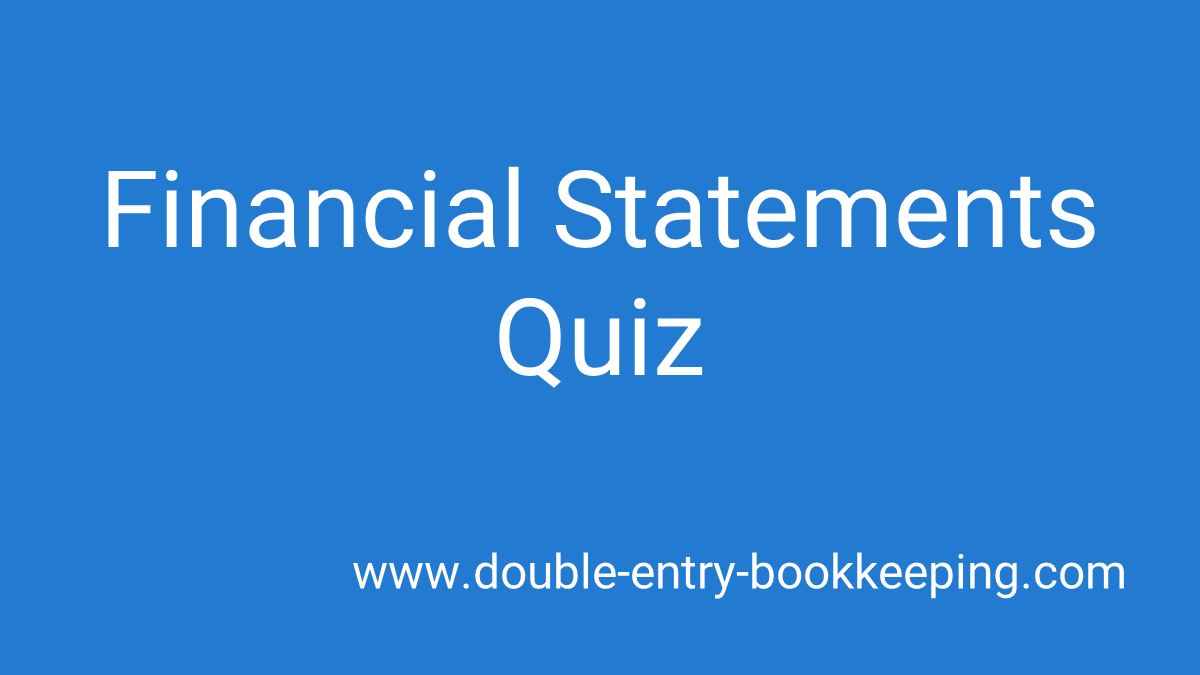 financial statements quiz