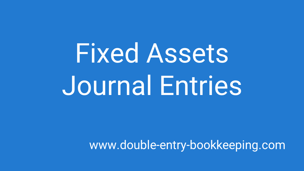 fixed assets journal entries