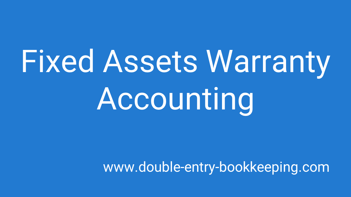 fixed assets warranty accounting