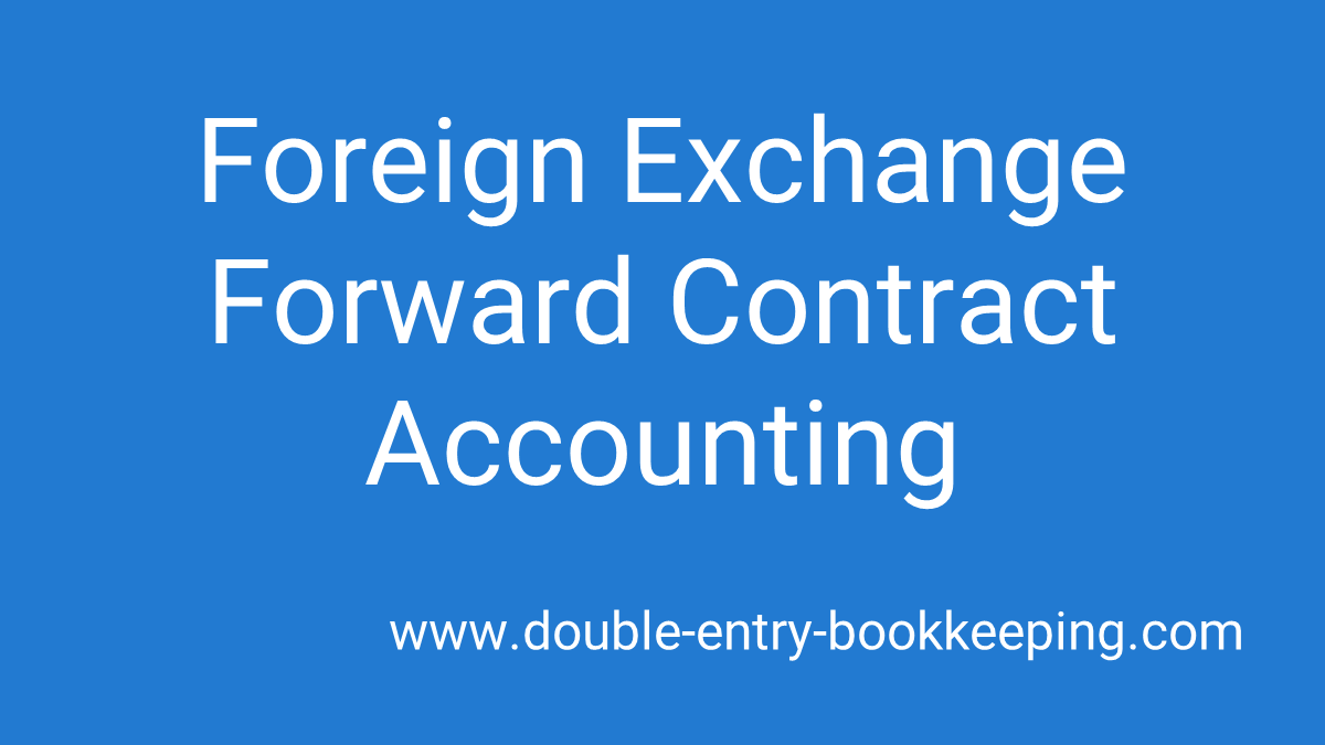 foreign exchange forward contract accounting