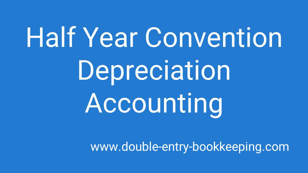 half year convention depreciation