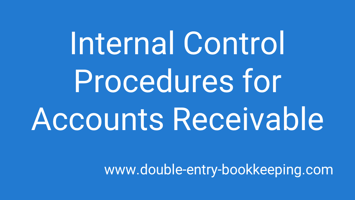 internal control procedures for accounts receivable