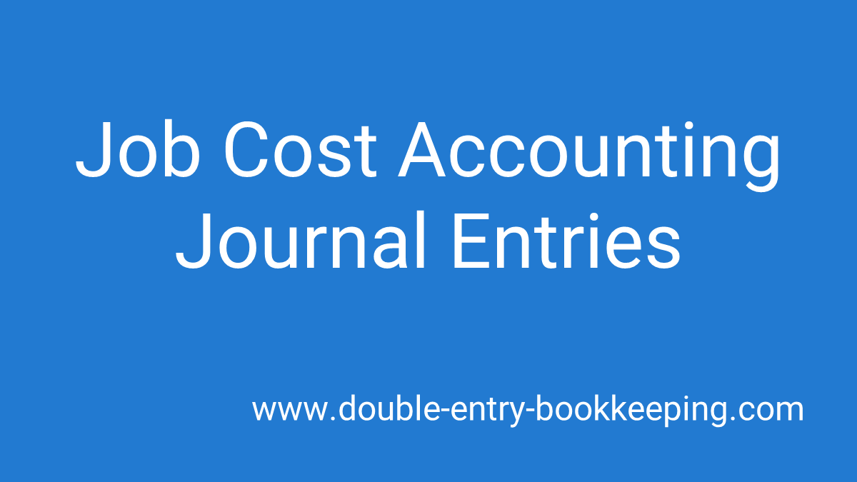 job cost accounting journal entries