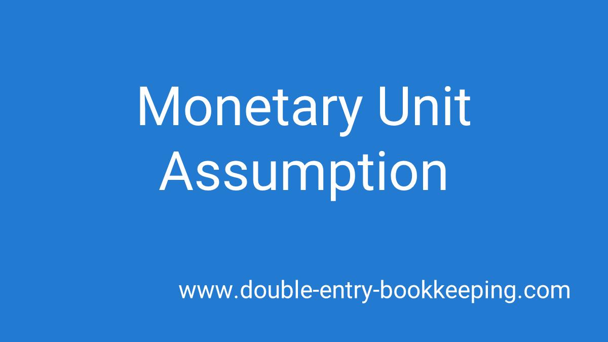 monetary unit assumption