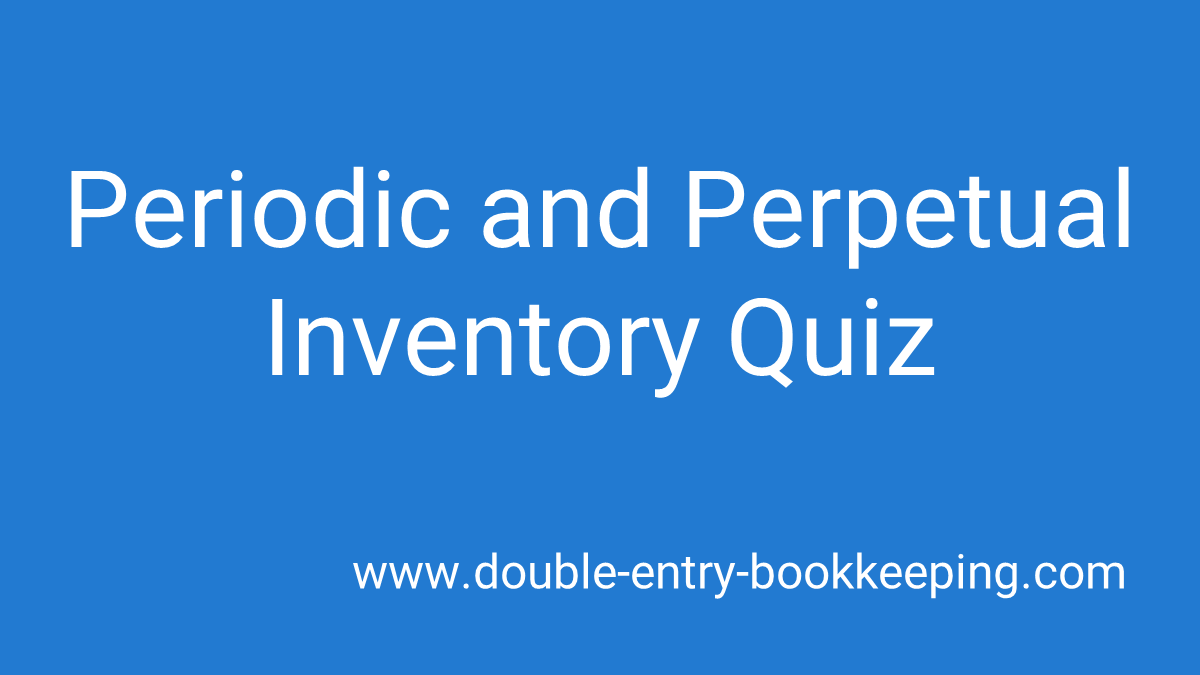periodic and perpetual inventory quiz