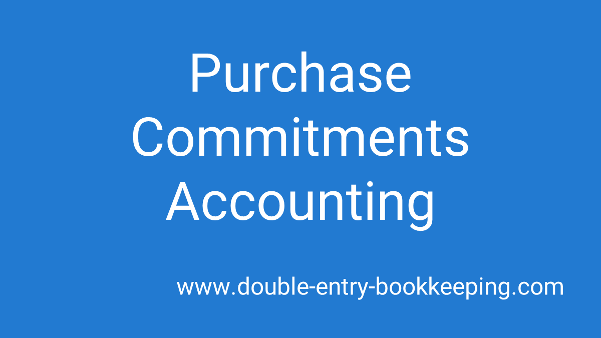 purchase commitments accounting