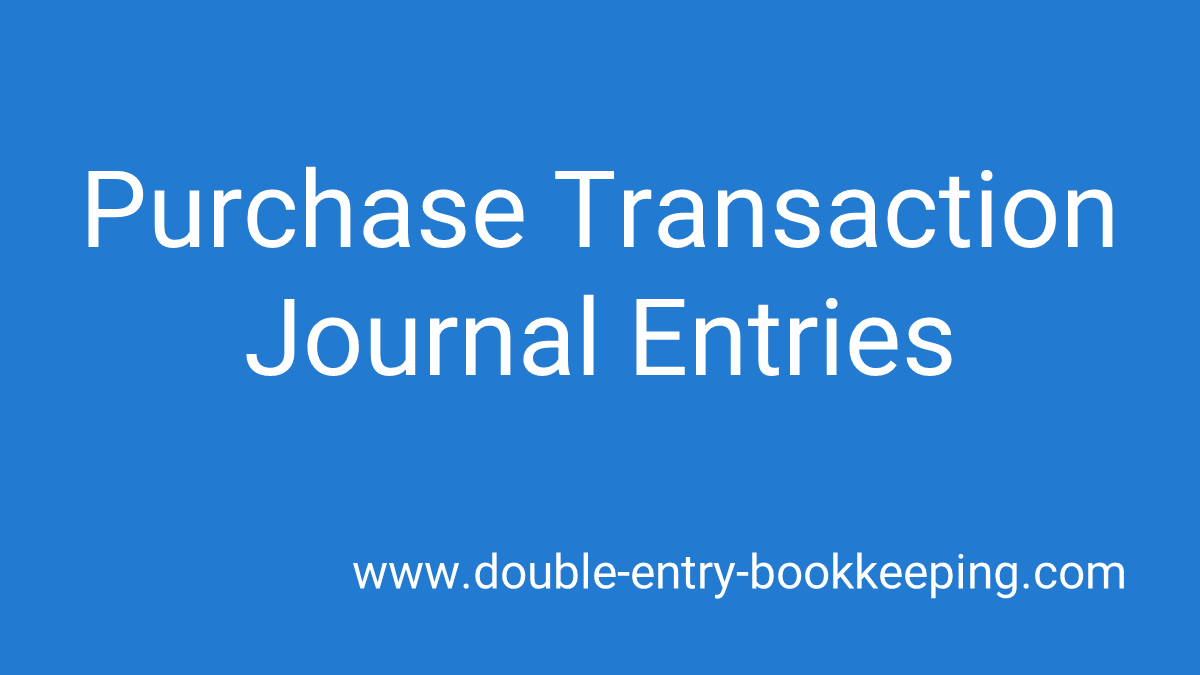 purchase transaction journal entries