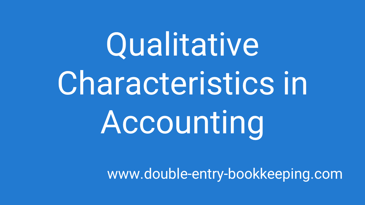 qualitative characteristics in accounting