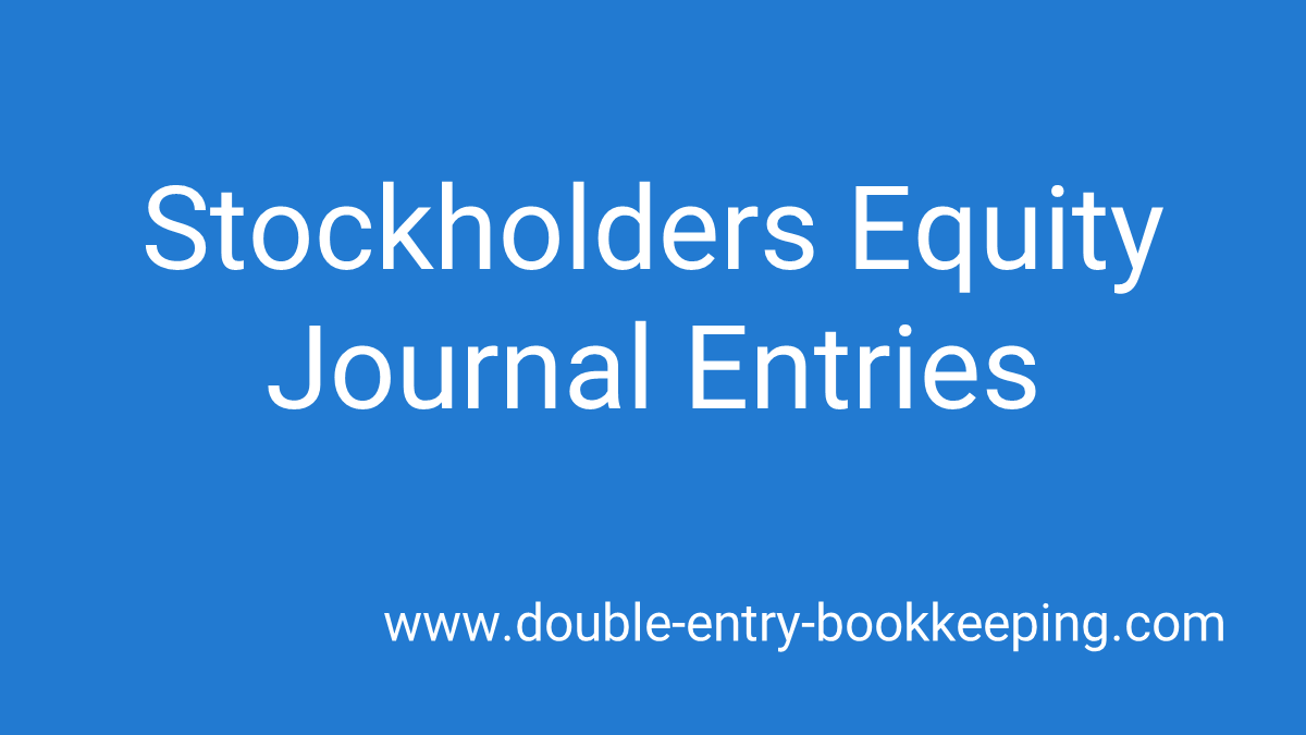 stockholders equity journal entries