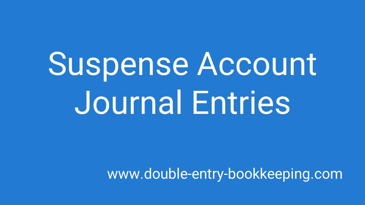 suspense account journal entries