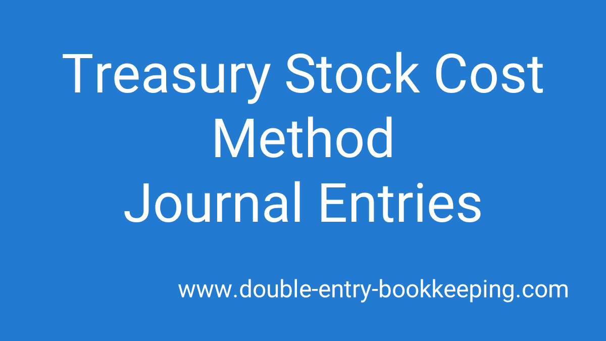treasury stock cost method journal entries