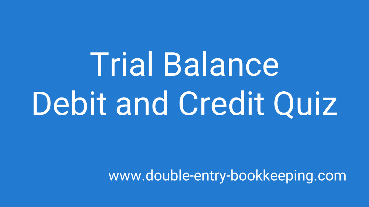 trial balance debit and credit quiz