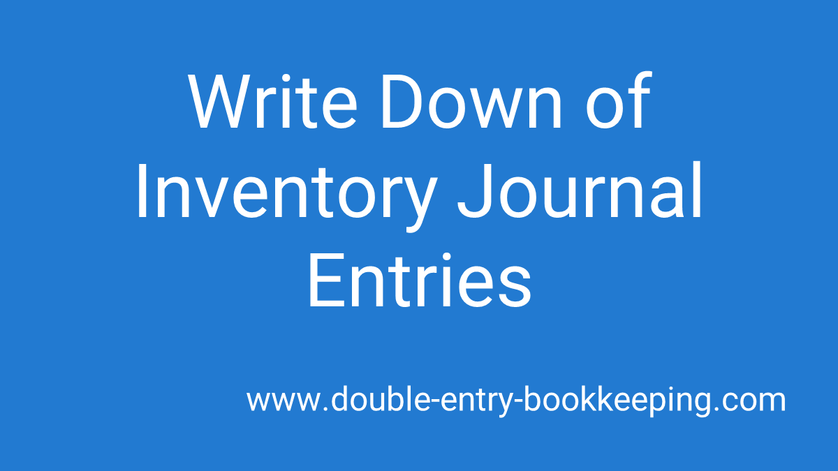 write down of inventory journal entries